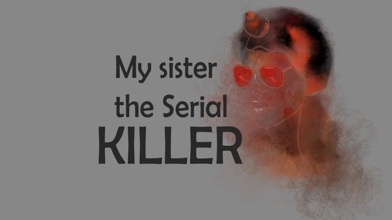 Family Ties: Review of My Sister the Serial Killer by Oyinkan Braithwaite